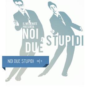 Noi due Stupidi