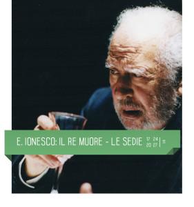 Ionesco: Il re Muore e le Sedie al Teatro Delfino di Milano dal 17 al 20 e dal 24 al 27 novembre 2016