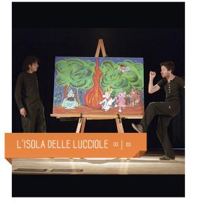 L'isola delle lucciole: spettacolo per bambini al teatro delfino. 3 marzo 2018