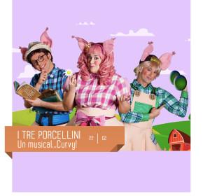 """""""I tre porcellini... Un musical Curvy!"""" al teatro Delfino il 22 febbraio! Family show"""